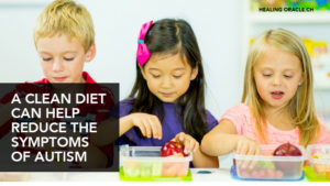 Children with autism need a good healthy clean diet to thrive
