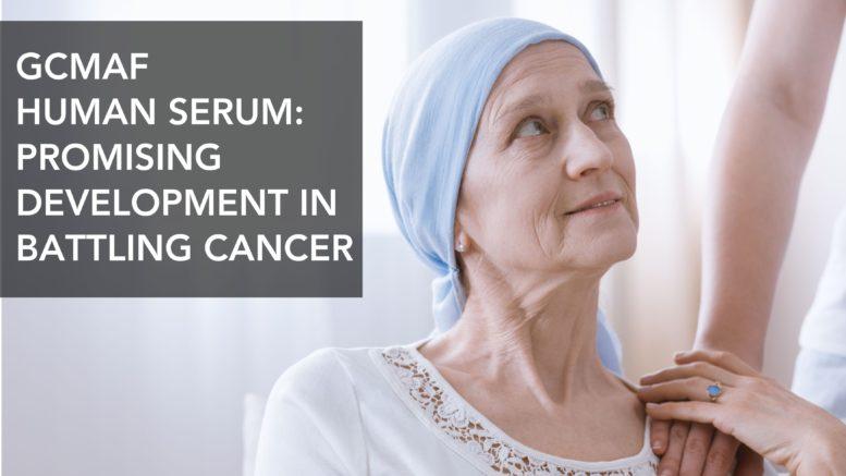 GcMAF Human Serum_ Promising Development in Battling Cancer